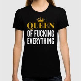 QUEEN OF FUCKING EVERYTHING (Purple) T-shirt