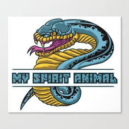 Snake Is My Spirit Animal | Cobra Anaconda Viper Canvas Print