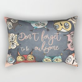Don´t forget to be owlsome - Animal Owl Owls Fun illustration Rectangular Pillow