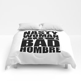 Nasty Woman with a Bad Hombre Comforters