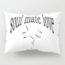 Soul mate love Pillow Sham