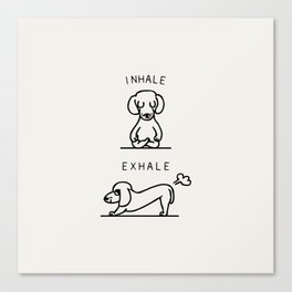 Inhale Exhale Dachshund Canvas Print