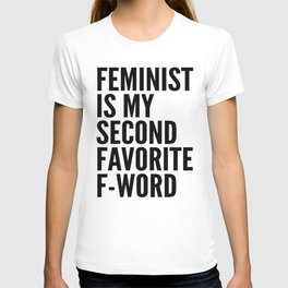Feminist is My Second Favorite F-Word T-shirt