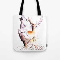 marauders Tote Bags featuring The Marauders - We Are Wild by TheOddOwl