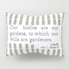 Othello quotation Pillow Sham