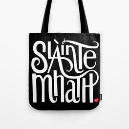 Slainte Mhath on black Tote Bag