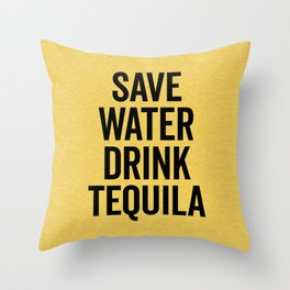 Drink Tequila Funny Quote Throw Pillow