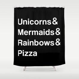 Unicorns & Mermaids & Rainbows & Pizza Shower Curtain