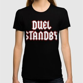 """A Perfect Gift For Anyone Who Loves Waiting Or Being On Standby """"Duel Standby"""" T-shirt DesignMatch T-shirt"""