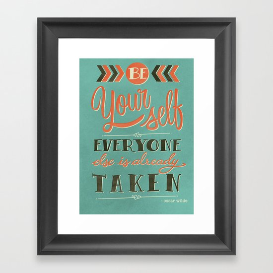 Be yourself everyone else is already taken Framed Art Print