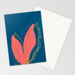 Have Hope, Just Because Stationery Cards