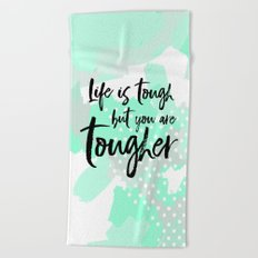 Life is tough but you are tougher - mint abstract typography Beach Towel