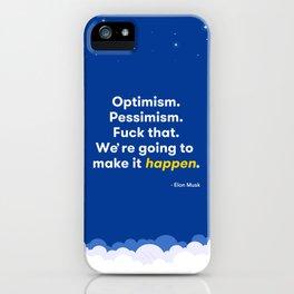 Elon Musk Optimism Quote iPhone Case