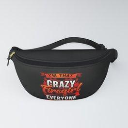 Crazy Firegirl - Firewoman Fire Department Heroine Fanny Pack