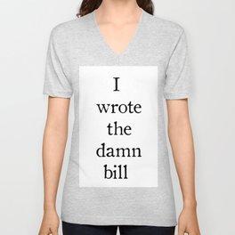 I Wrote The Damn Bill Unisex V-Neck