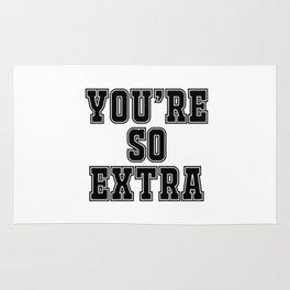 You're so extra Rug