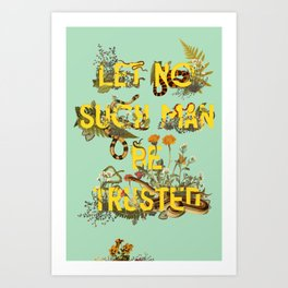 Let No Such Man Be Trusted (Green) Art Print