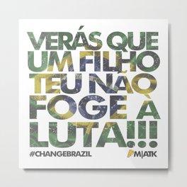 #ChangeBrazil Metal Print