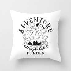 adventure makes you late for dinner Throw Pillow
