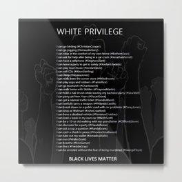 African American 'White Privilege - Black Lives Matter' Protest Motif No. 2 Metal Print