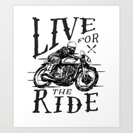 Live for the Ride Art Print