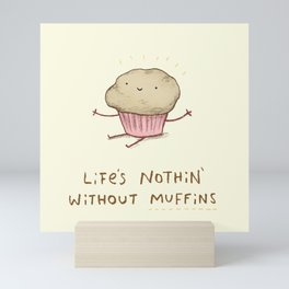 Life's Nothin' Without Muffins Mini Art Print