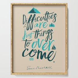 Shackleton quote on difficulties, illustration, interior design, wall decoration, positive vibes Serving Tray