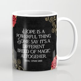 Hope is a powerful thing - Caraval Stephanie G Coffee Mug
