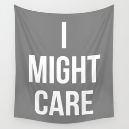 I Might Care Wall Tapestry