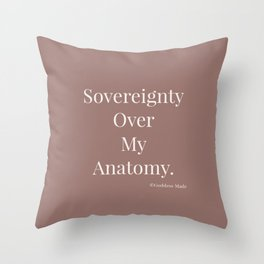 Sovereignty Over My Anatomy Throw Pillow