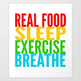 Eat, Sleep, Exercise, Breathe Art Print