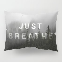 Just Breathe Pillow Sham