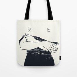 It's Ok. I'm Ok Tote Bag