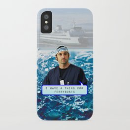 I have a thing for ferryboats- Derek Shepherd iPhone Case