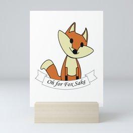 Oh for Fox Sake Mini Art Print