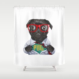 My Pug, My hero! Shower Curtain