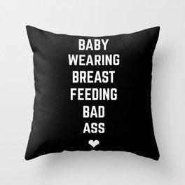 BABYWEARING BREASTFEEDING BADASS Throw Pillow