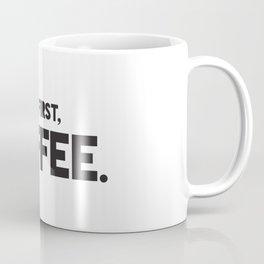 But First, Coffee. Coffee Mug