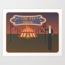 wellcome to the eye show Art Print