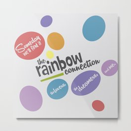 Rainbow Connection Metal Print