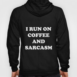 Funny Humor I Run on Coffee and Sarcasm norway Hoody