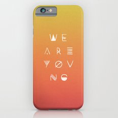 We Are Young iPhone 6s Slim Case