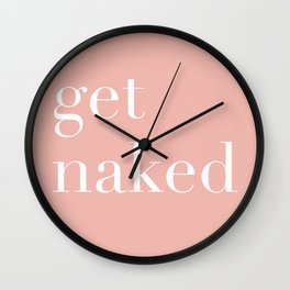 get naked III Wall Clock