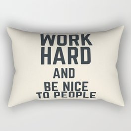 Work hard and be nice to people, vintage sign, inspirational quote, motivational, funny Rectangular Pillow