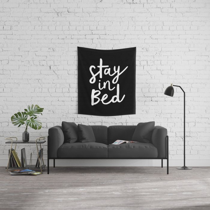 Stay in Bed black and white typography poster gift for her girlfriend home wall decor bedroom Wall Tapestry