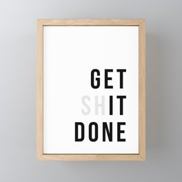 Get Sh(it) Done // Get Shit Done Framed Mini Art Print