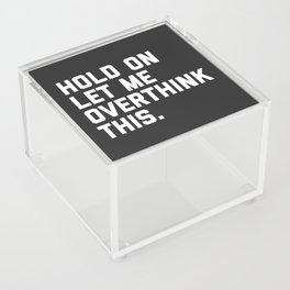 Overthink This Funny Quote Acrylic Box
