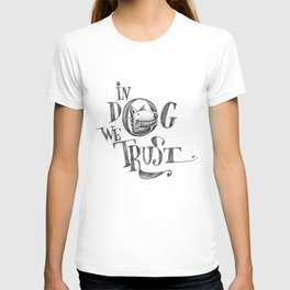 In Dog We Trust T-shirt