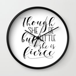 PRINTABLE Art,Though She Be But Little She Is Fierce,Nursery Decor,Quote Prints,Wall Art Wall Clock