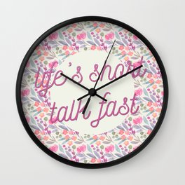 Life's short, talk fast Wall Clock